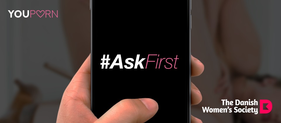 YouPorn and Danish Women's Society Launch #AskFirst Campaign Against Revenge Porn