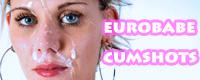 Euro Babe Cumshots